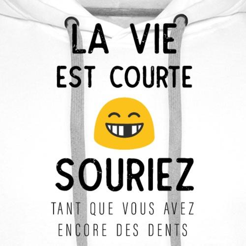 La Vie Est Courte Souriez - Sweat-shirt à capuche Premium pour hommes