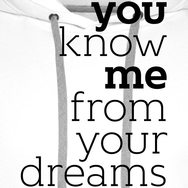 you know me from your dreams