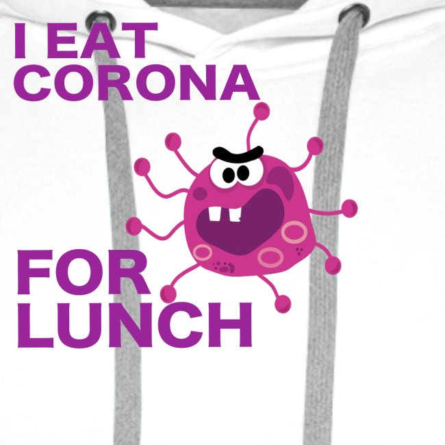 I Eat Corona For Lunch - Coronavirus fun shirt