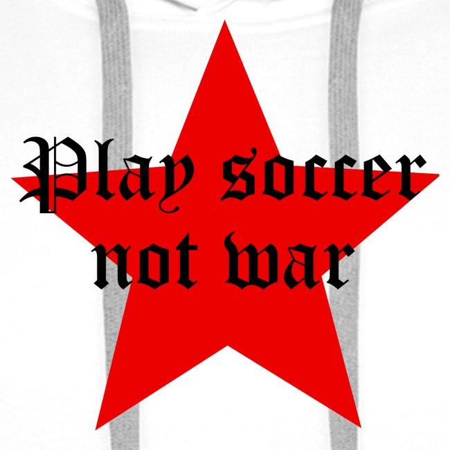 Play soccer not war