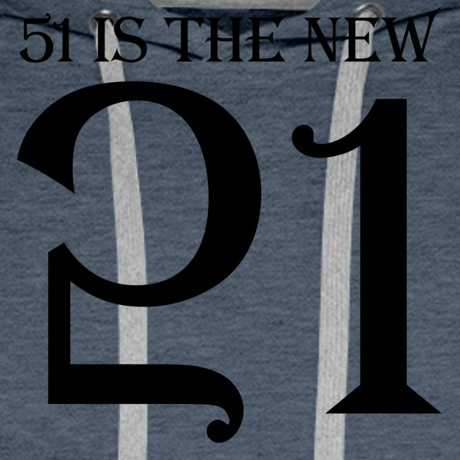 51 Is The New 21