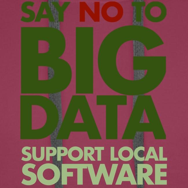 Say No to Big Data