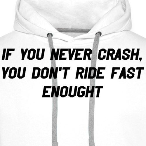 If you never crash... - Premiumluvtröja herr