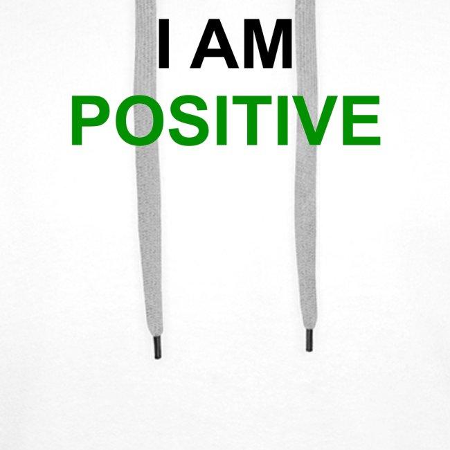 I am positive