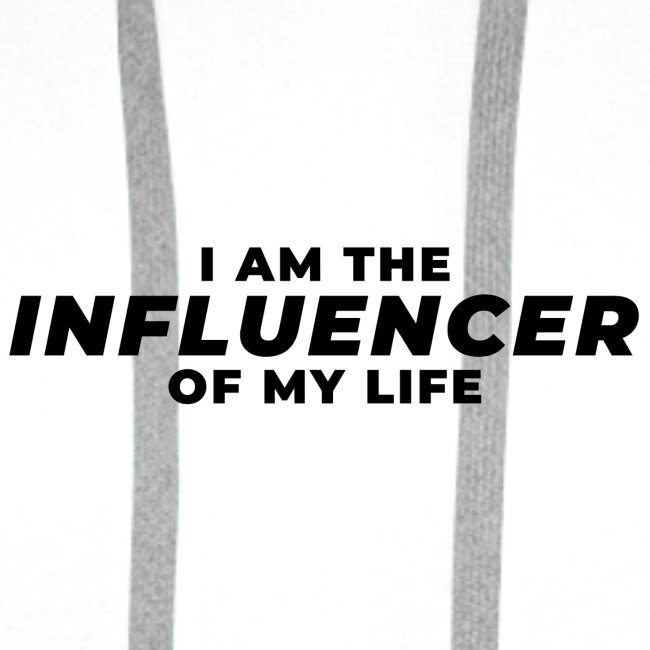 I am the Influencer of my life