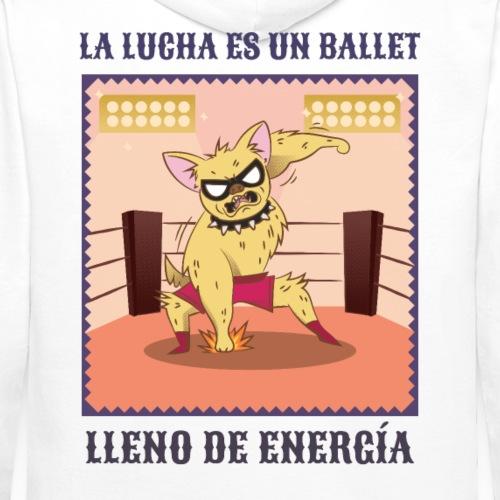 La Lucha es un Ballet lleno de Energía. - Sudadera con capucha premium para hombre