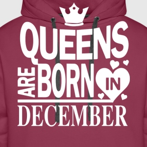 Birthday Shirt - Queens are born in DECEMBER - Männer Premium Hoodie