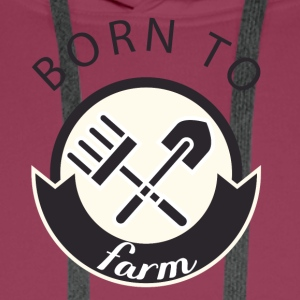 Farmer / Farmer / Farmer: Born To Farm. - Men's Premium Hoodie