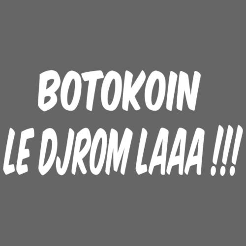 BOTOKOIN LE DJROM LAAAA !!! - Sweat-shirt à capuche Premium pour hommes