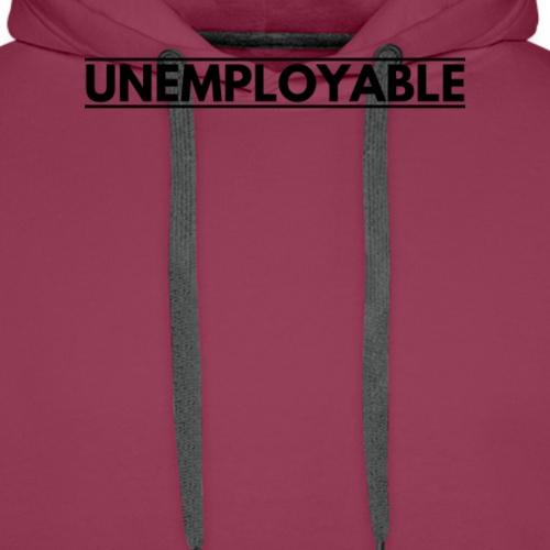 Unemployable - Männer Premium Hoodie