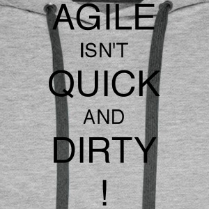 AGILE IS NIET quick and dirty! - Mannen Premium hoodie