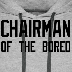 Chairman of the Bored - Men's Premium Hoodie