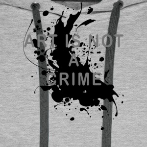 Art is not a crime (paint) - Men's Premium Hoodie