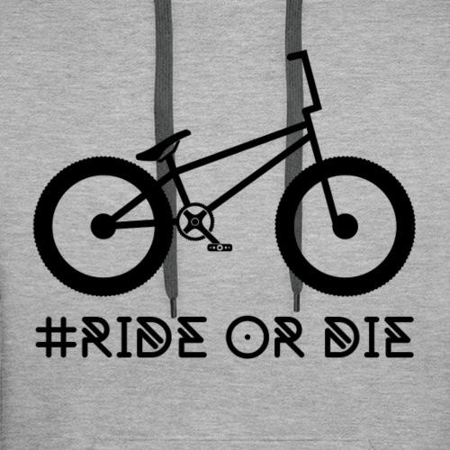 #RIDE OR DIE - Männer Premium Hoodie