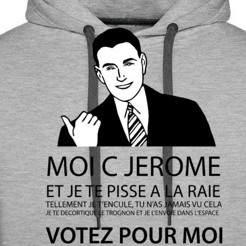 MOI C Jérôme- Votez pour moi - Sweat-shirt à capuche Premium pour hommes