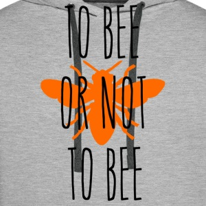 ++ To bee or not to bee ++ - Men's Premium Hoodie