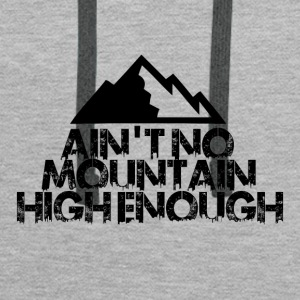 AINT NO MOUNTAIN HIGH ENOUGH FOR BOARDER - Men's Premium Hoodie