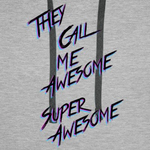 They call me Awesome - Men's Premium Hoodie