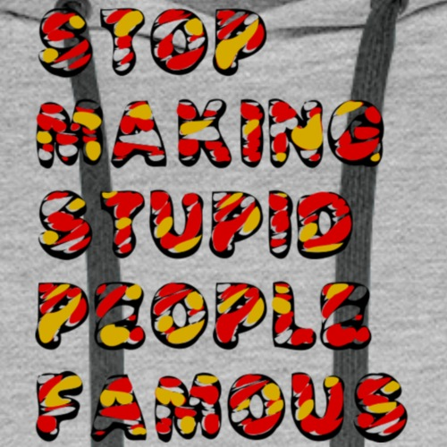 stop-making-stupid-people - Männer Premium Hoodie