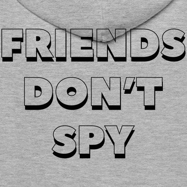 """QUOTE """"FRIENDS DON'T SPY """" NOIR"""