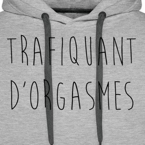 trafiquant d'orgasmes - Sweat-shirt à capuche Premium pour hommes
