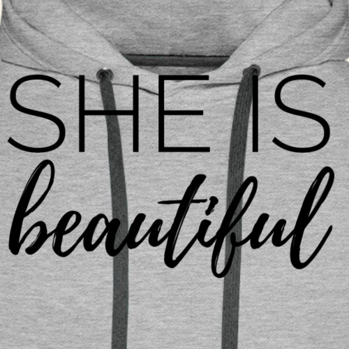 she is beautiful I Sie ist wunderschön - Männer Premium Hoodie
