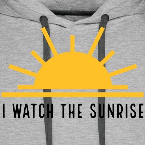 I WATCH THE SUNRISE - Men's Premium Hoodie