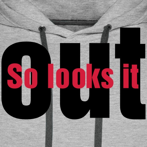 So looks it out (3) - Männer Premium Hoodie
