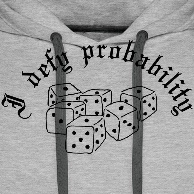 I defy probability