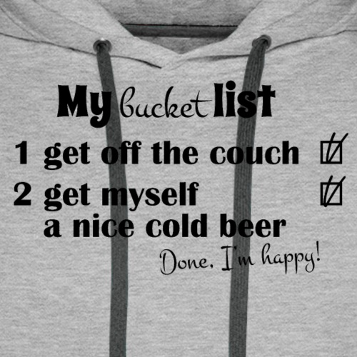 My bucket list, off the couch and drink beer - Miesten premium-huppari