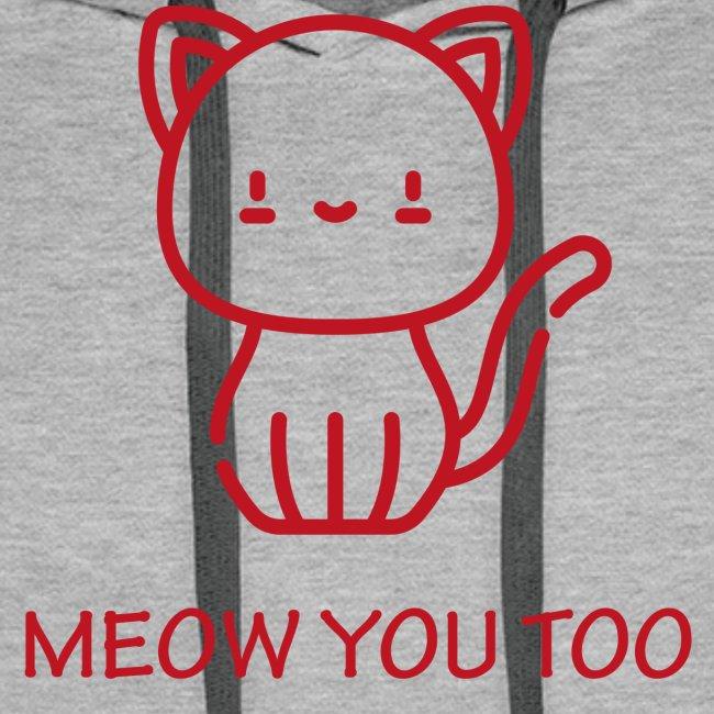 Meow You Too