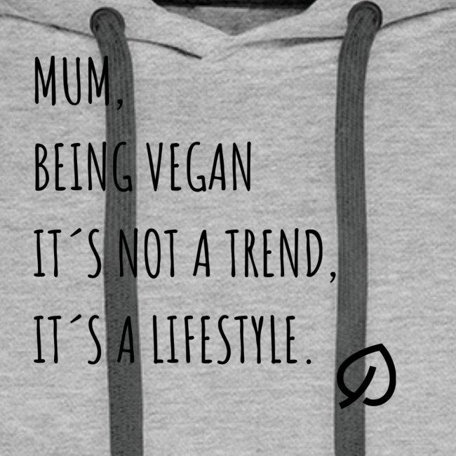 Mama, ser vegano no es una moda.
