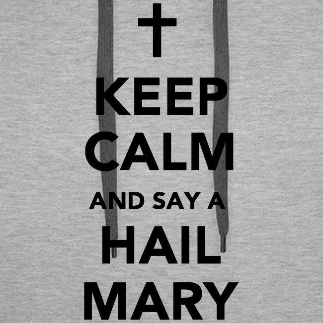 KEEP CALM.....HAIL MARY