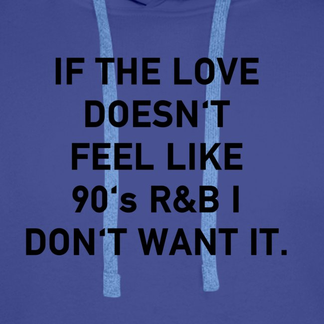 love like 90's RnB