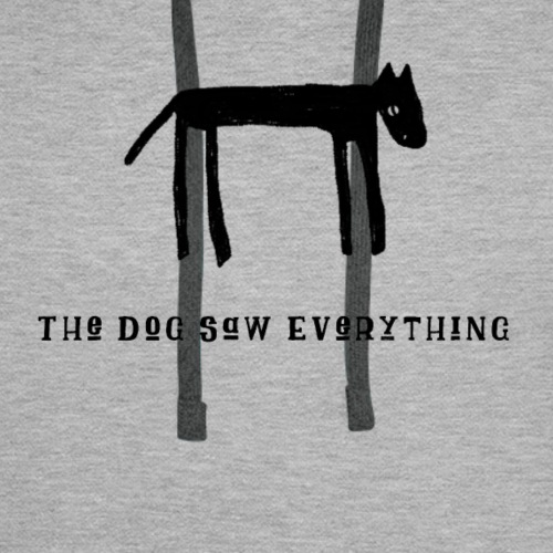 The Dog Saw Everything T-Shirt - Felpa con cappuccio premium da uomo
