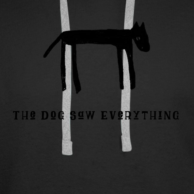 The Dog Saw Everything T-Shirt