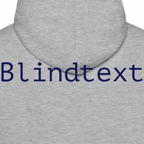 blindtext - Männer Premium Hoodie