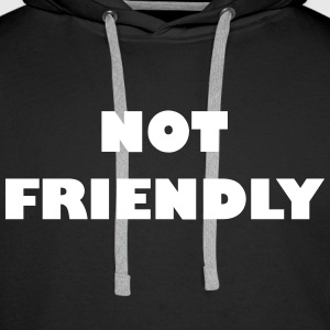 Not Friendly - Männer Premium Hoodie
