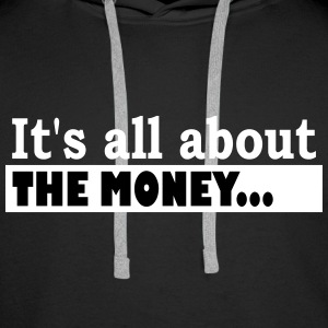 Its all about the Money - Mannen Premium hoodie
