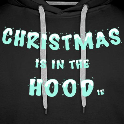 Chistmas is in the Hood(ie) - Männer Premium Hoodie