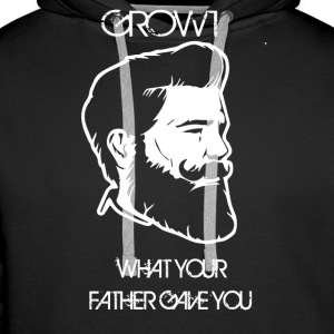 GROW WHAT YOUR FATHER GAVE YOU - Men's Premium Hoodie