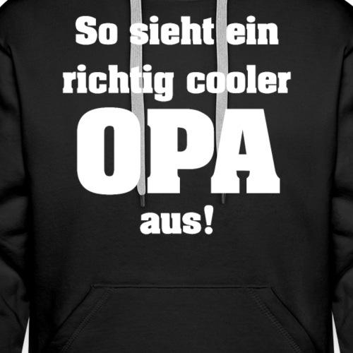 So sieht ein richtig cooler OPA aus - Männer Premium Hoodie