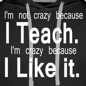 CRAZY TEACHER - Men's Premium Hoodie