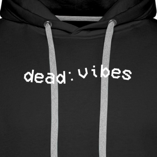 dead-vibes - Men's Premium Hoodie