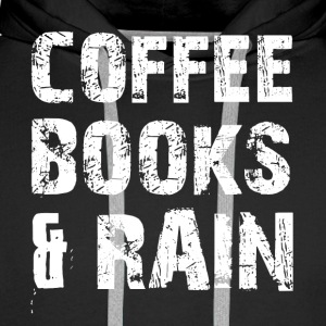 Coffee, books and rainy weather - Men's Premium Hoodie