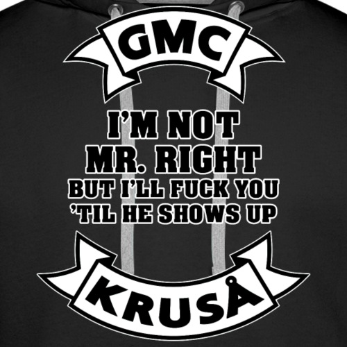 GMC MR RIGHT - Herre Premium hættetrøje