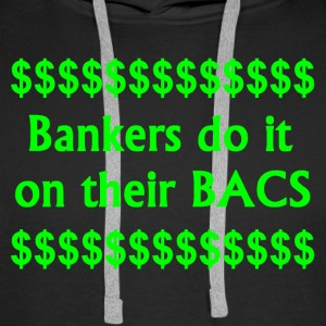 Bankers Do It On Their BACS. - Men's Premium Hoodie