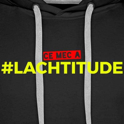 Ce mec a #LACHTITUDE - Noir - Sweat-shirt à capuche Premium pour hommes