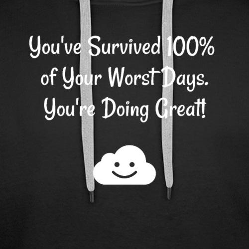 You've Survived 100 Worst Days, You're Doing Great - Premium hettegenser for menn