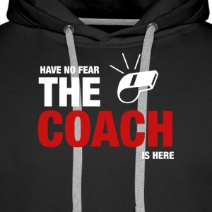 Avoir No Fear The Coach Is Here - Sweat-shirt à capuche Premium pour hommes
